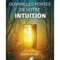 Ouvrir Les Portes De Votre Intuition