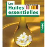 ABC Les Huiles Essentielles