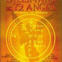 Guide pratique des Talismans des 72 Anges