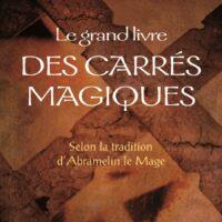 Le grand livre des Carrés Magiques